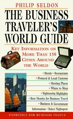 The Business Traveler's World Guide: Key Information on 150 Cities around the World