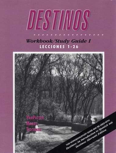 Destinos: Workbook/Study Guide 1 (Lecciones 1-26) (Spanish Edition)