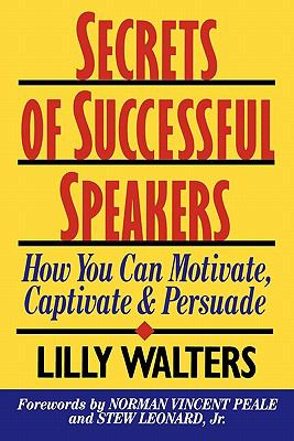 Secrets of Successful Speakers How You Can Motivate, Captivate, and Persuade