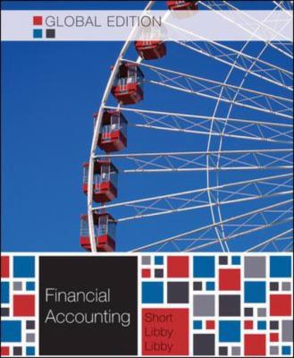 Financial Accounting. Robert Libby, Patricia A. Libby, Daniel G. Short