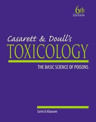 Casarett and Doull's Toxicology The Basic Science of Poisons