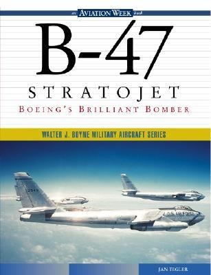 B-47 Stratojet Boeing's Brilliant Bomber
