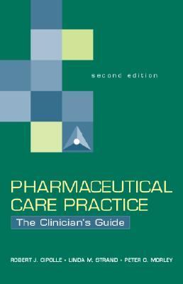 Pharmaceutical Care Practice The Clinician's Guide