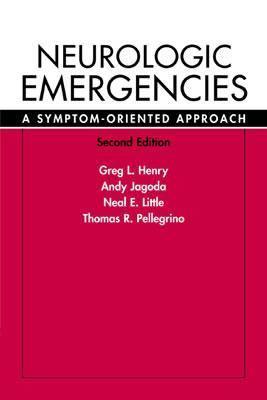 Neurologic Emergencies A Symptom-Oriented Approach