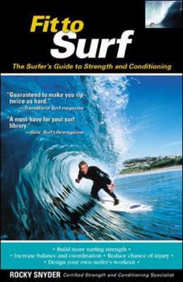 Fit to Surf The Surfer's Guide to Strength and Conditioning