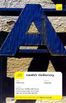 Teach Yourself Swahili and English Dictionary Swahili-English/English-Swahili