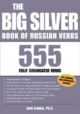 Big Silver Book Of Russian Verbs 555 Fully Conjugated Verbs