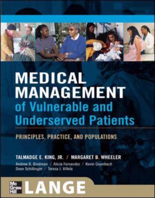Medical Management of Vulnerable And Underserved Patients Principles, Practice, And Populations