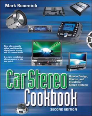 Car Stereo Cookbook How to Design, Choose, and Install Car Stereo Systems