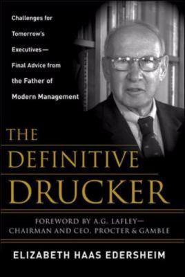 Definitive Drucker The Final Word from the Father of Modern Management