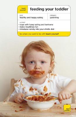 Teach Yourself Feeding Your Toddler