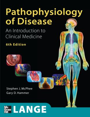 Pathophysiology of Disease An Introduction to Clinical Medicine, Sixth Edition (Lange Medical Books)