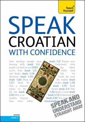Speak Croatian with Confidence with Three Audio CDs: A Teach Yourself Guide