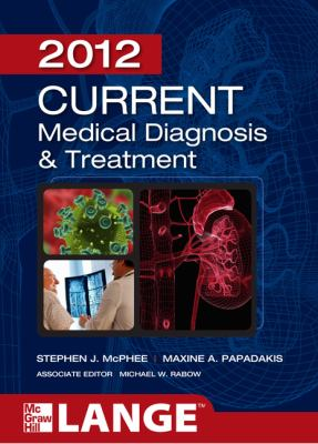CURRENT Medical Diagnosis and Treatment 2012 (LANGE CURRENT Series)