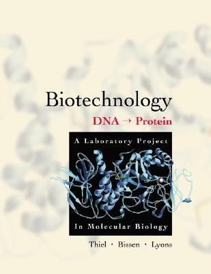 Biotechnology DNA to Protein  A Laboratory Project in Molecular Biology
