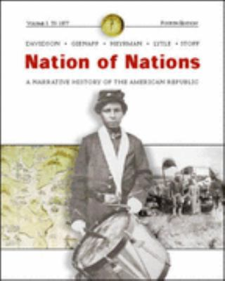 Nation of Nations A Narrative History of the American Republic  To 1877 Chapters 1-17
