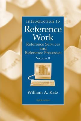 Introduction to Reference Work Reference Services and Reference Processes