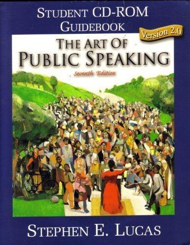 The art of public speaking: Student CD-ROM guide book version 2.0 ; Stephen E. Lucas