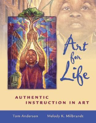 Art for Life Authentic Instruction in Art