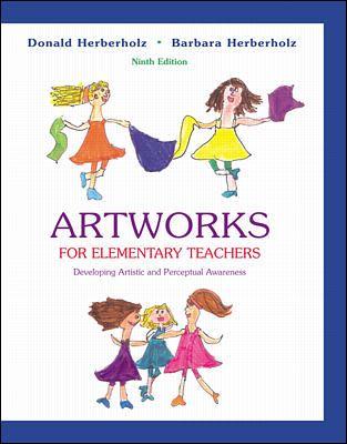 Artworks for Elementary Teachers Developing Artistic and Perceptual Awareness