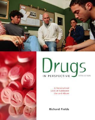 Drugs in Perspective A Personalized Look at Substance Use and Abuse