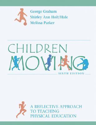 Children Moving A Reflective Approach to Teaching Physical Education