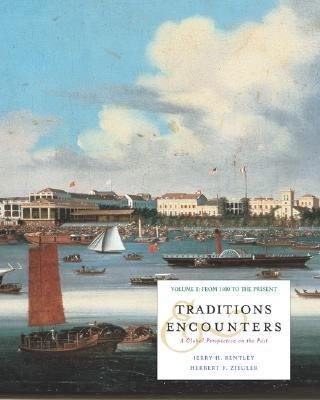Traditions & Encounters A Global Perspective on the Past  1500 to the Present