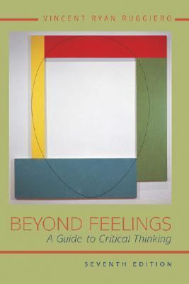 Beyond Feelings A Guide to Critical Thinking
