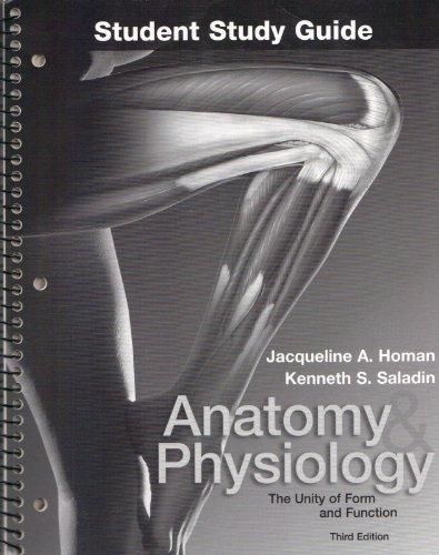 Student Study Guide to accompany Anatomy and Physiology:  The Unity of Form and Function