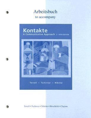 Workbook/laboratory Manual to Accompany Kontakte A Communicative Approach