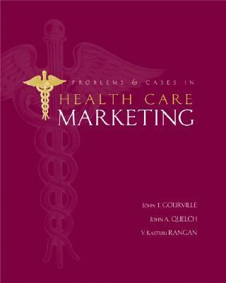 Problems and Cases in Health Care Marketing