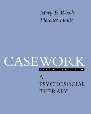 Casework A Psychosocial Therapy