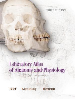 Anatomy and Physiology Laboratory Atlas