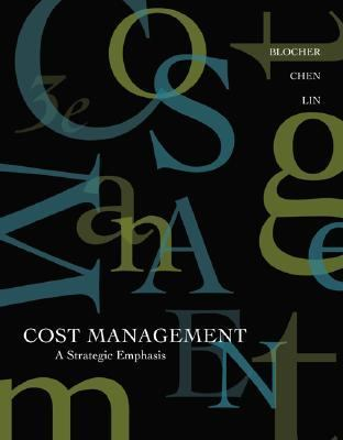 cost management a strategic emphasis solutions blocher Order solution manual for cost management 7th edition by blocher for $4999 at enhance your learning of the course material and get.