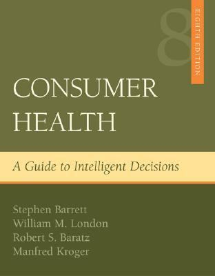 Consumer Health A Guide to Intelligent Decisions