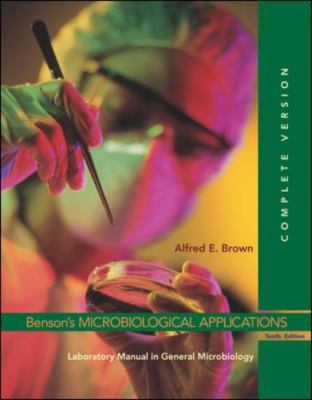 Benson's Microbiological Applications General Microbiology, Complete Version