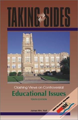 Taking Sides: Clashing Views on Controversial Educational Issues (10th ed)