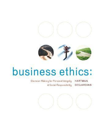 Business Ethics Decision-making for Personal Integrity & Social Responsibility