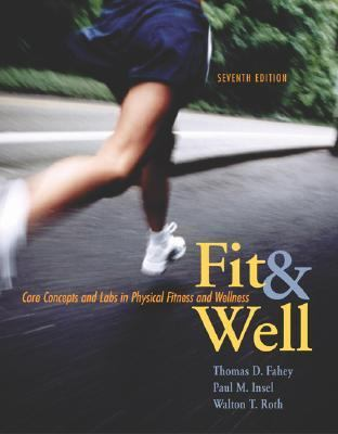 Fit & Well Core Concepts And Labs in Physical Fitness And Wellness