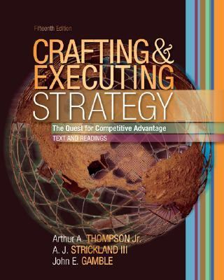 thompson strickland iii gamble crafting and executing strategy 15 th edition case Text readings 15th edition crafting executing strategy text  thompson, john gamble, a j strickland iii the  crafting and executing strategy costco case study.