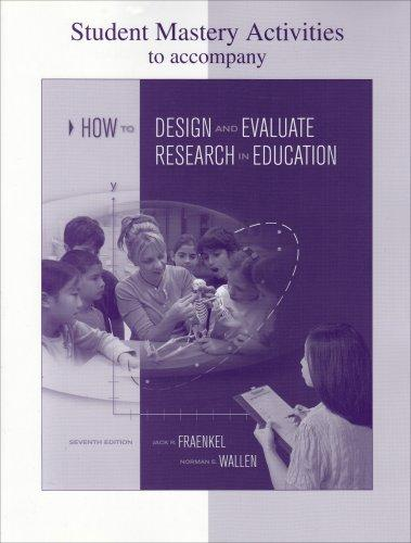 Student Mastery Activities Book for use with How to Design and Evaluate Research in Education