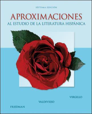 Aproximaciones: Al Estudio De La Literatura Hispanica 7th Edition