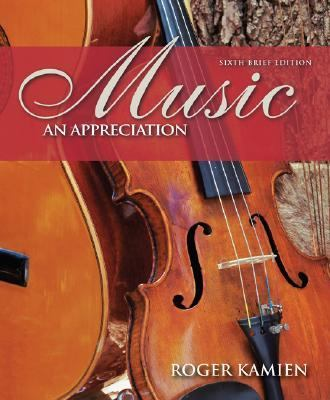 Music: An Appreciation, 6th Brief Edition