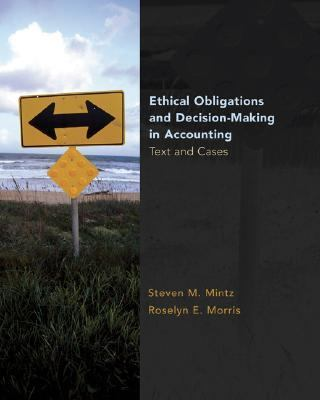 Ethical Obligations and Decision-making in Accounting Text and Cases