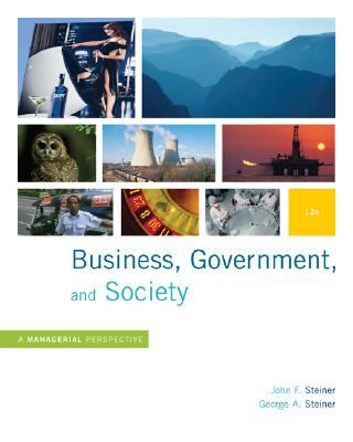 business government and society john steiner george steiner Details about business government and society by george steiner this book is titled business government and society by john steiner and is nearly identical to the more currently released editions such as isbn 0078112672 or isbn 9780078112676 or the 13th edition or any other more recent.