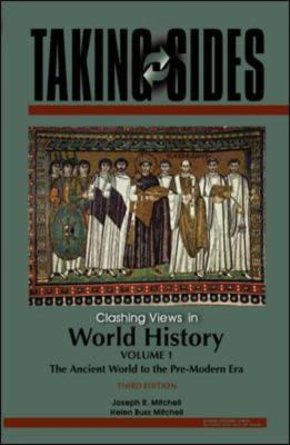 Taking Sides Clashing Views in World History The Ancient World to the Pre-modern Era