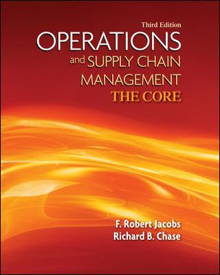 Operations and Supply Chain Management: The Core (The Mcgraw-Hill/Irwin Series Operations and Decision Sciences)