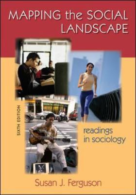 Mapping the Social Landscape: Readings in Sociology, 6th Edition