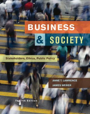 Business and Society Stakeholders, Ethics, Public Policy