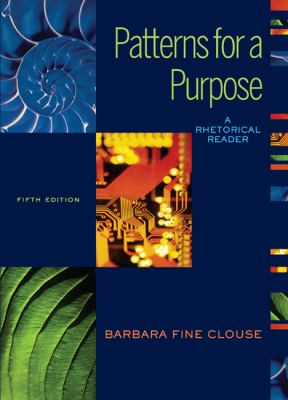 Patterns for A Purpose: A Rhetorical  Reader (book alone)